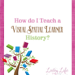 How we teach history to our visuals spatial learner