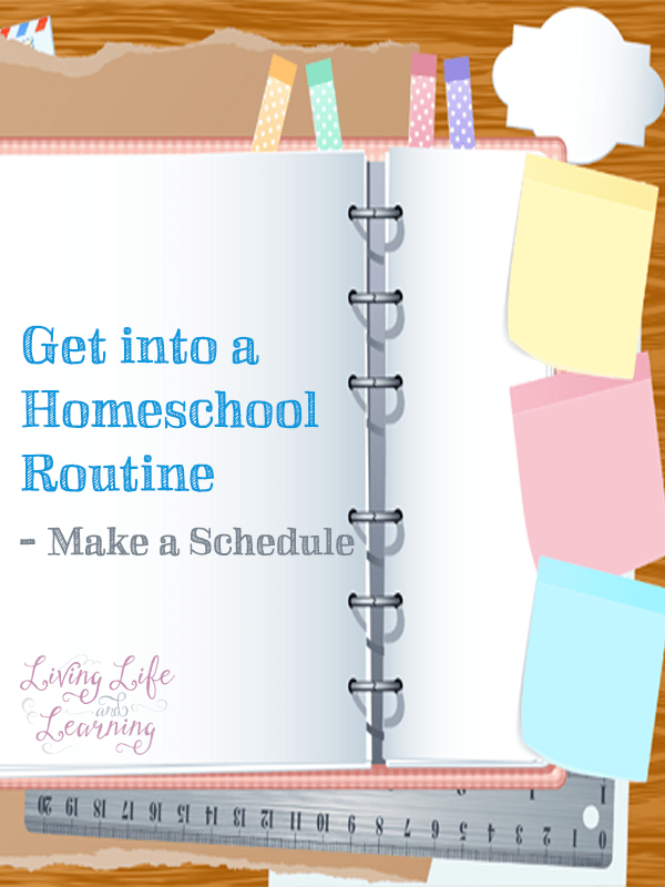 Get into a Homeschool Routine – Make a Schedule