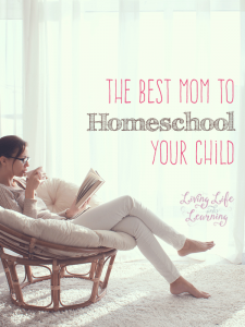 The Best Mom to Homeschool Your Child