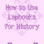 How to Use Lapbooks for History