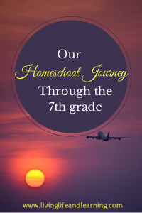 Our Homeschool Journey Through the 7th Grade
