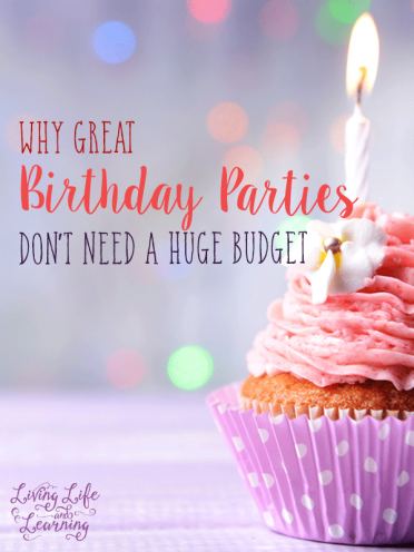 Why Great Birthday Parties Don't Need a Huge Budget #BirthdaysCount