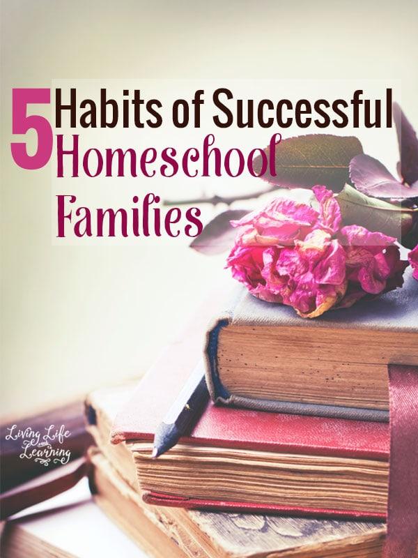 5 Habits of Successful Homeschool Families