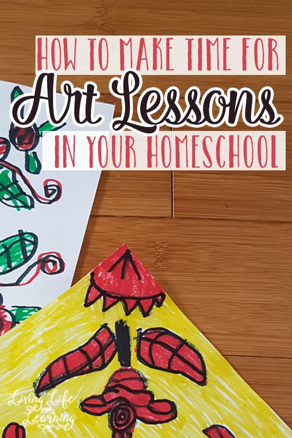 How to Make Time for Art Lessons in Your Homeschool