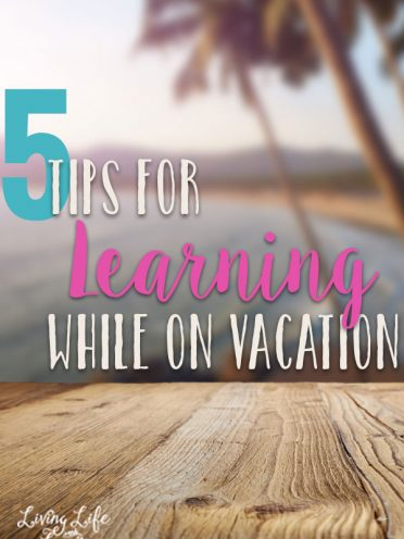 5 Tips for Learning While on Vacation