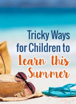 6 Tricky Ways for Children to Learn This Summer