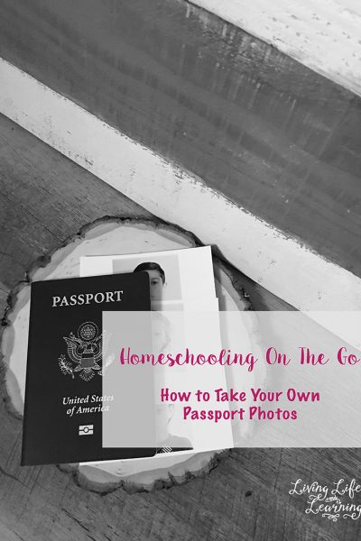 Homeschooling On The Go – How to Take Your Own Passport Photos
