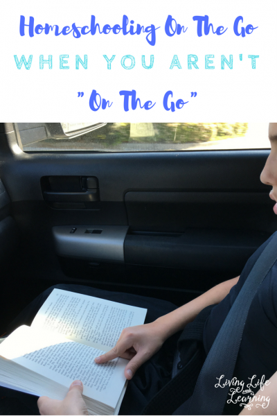 """Homeschooling On The Go When You Aren't """"On The Go"""""""