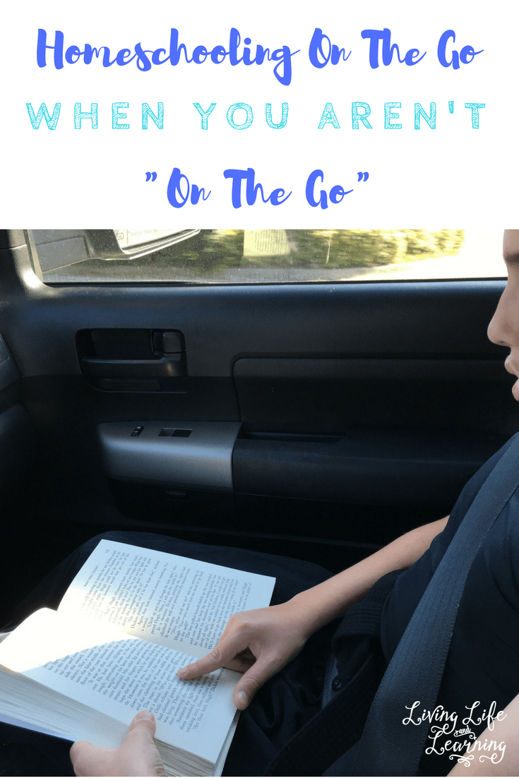 "Homeschooling On The Go When You Aren't ""On The Go"""