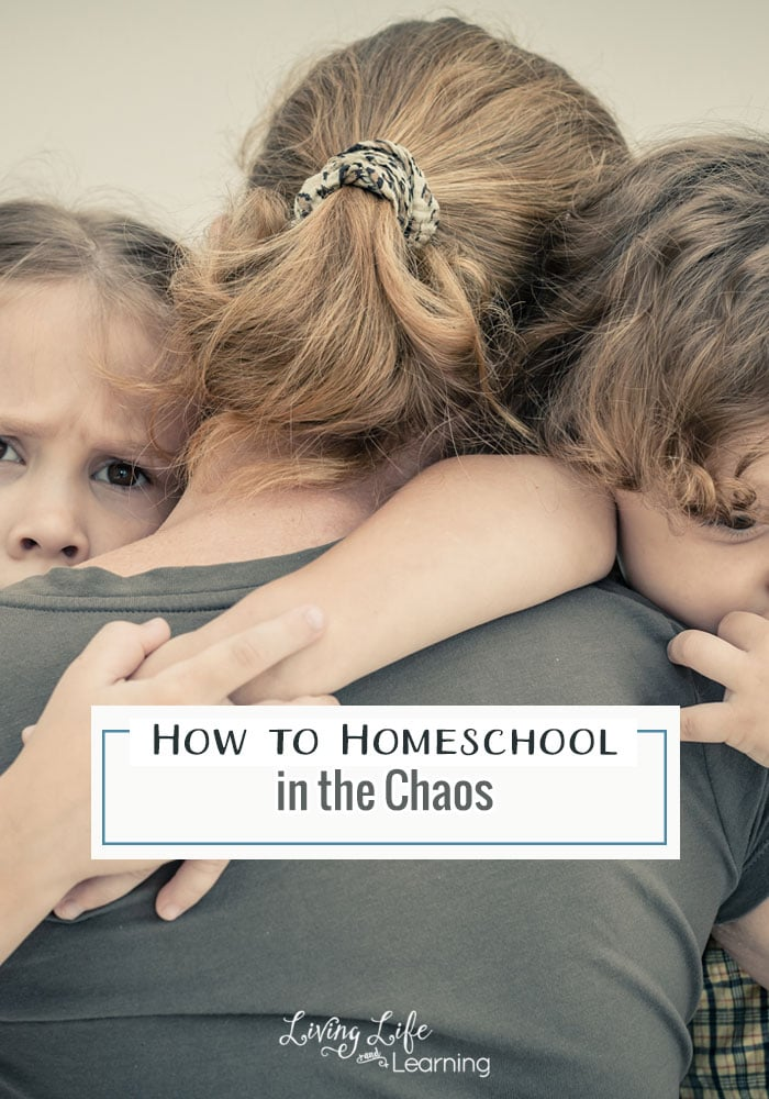 How to Homeschool in the Chaos