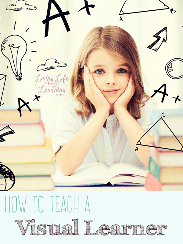 How to Teach a Visual Learner - tips and ideas to teach your visual learner, especially helpful if you're not a visual learner yourself.