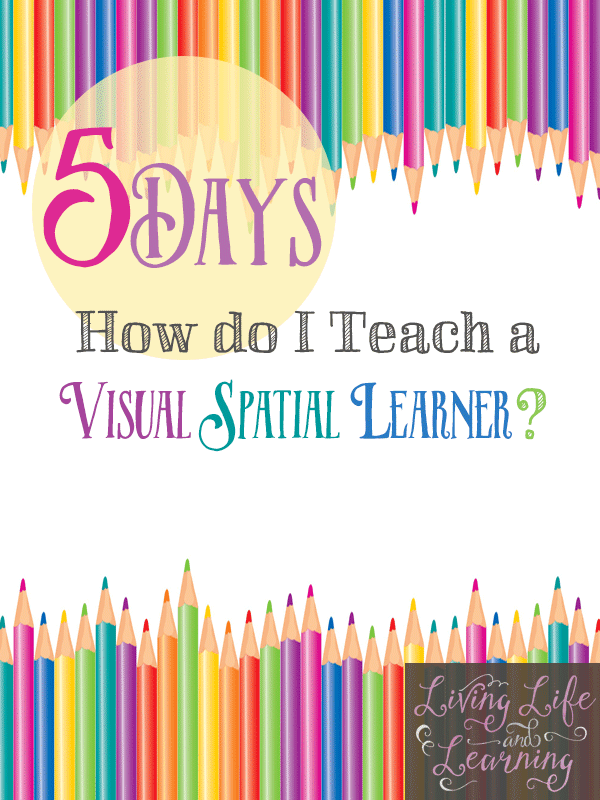 5 day series on teaching your visual spatial learner