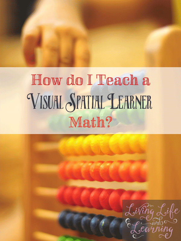 Our struggles through math and how we battle every single day with a visual spatial learner