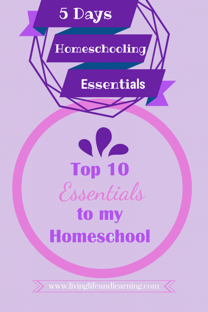Top 10 Essentials to my Homeschool