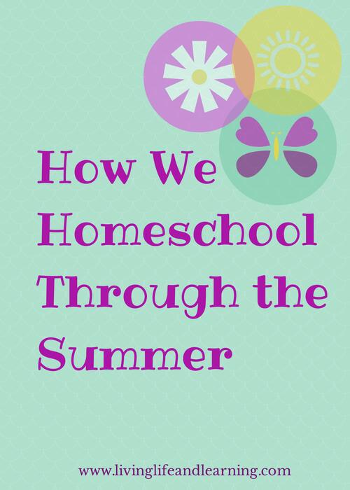How We Homeschool Through the Summer