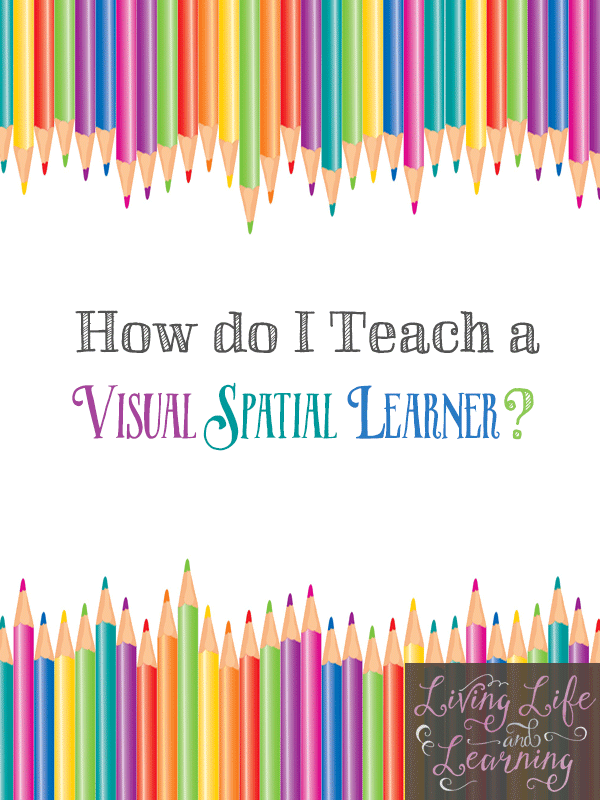 Tips and advice that works for your visual spatial learner #homeschool