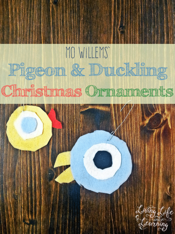 Do you love these Mo Willems books? Make your own Pigeon and Duckling Christmas ornaments so they can spend Christmas with you.  #Christmas #Ornaments #Kidsactivities