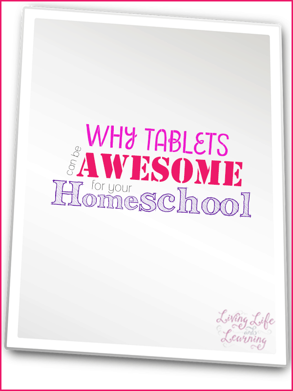 Homeschooling with tablets can be beneficial to your homeschool