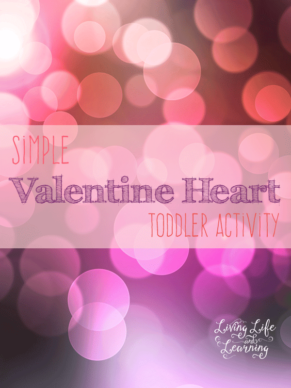Simple Valentine Heart Toddler Activity