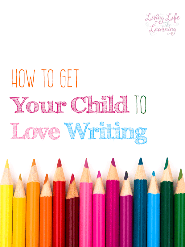 How to Get Your Child to Love Writing