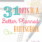 Are you overwhelmed with homeschool planning? Get organized and get your homeschool lessons on track with these 31 tips for homeschool planning.