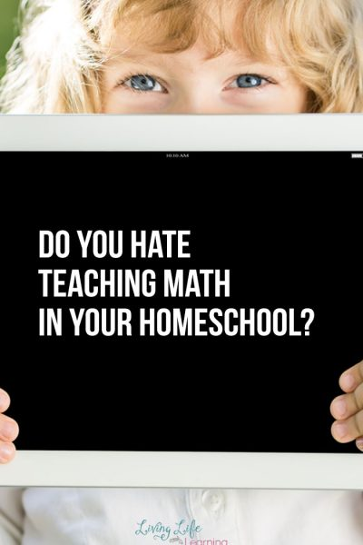 Do You Hate Teaching Math in Your Homeschool?