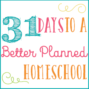 31 days to better homeschool planning