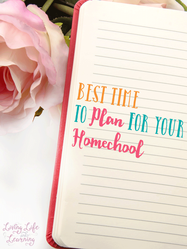 Don't get lost in chaos this year, figure out the best time to plan for your homeschool
