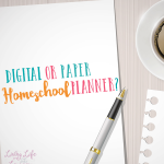 Get your homeschool organized but what do you need and digital or paper homeschool planner? Read the pros and cons of each type of planner