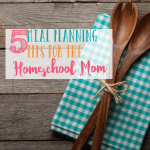 Meal planning tips for the homeschool mom because we're all busy and the last thing we want to think about is what we're having for dinner at 4pm
