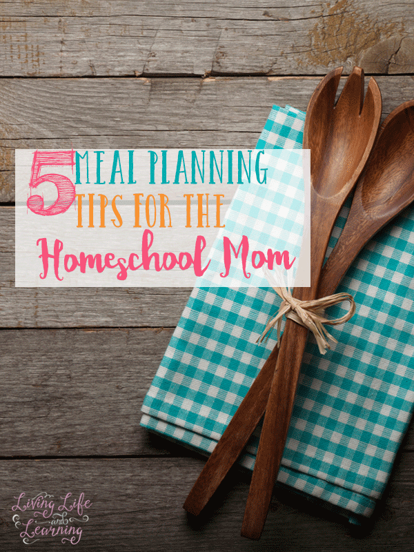 5 Meal Planning Tips for the Homeschool Mom