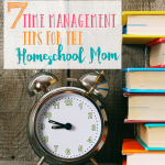 Time Management Tips for the homeschool mom