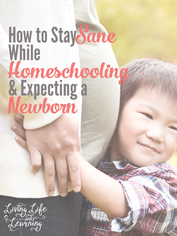 How to Stay Sane While Homeschooling and Expecting a Newborn