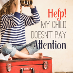 Help! My Child Doesn't Pay Attention