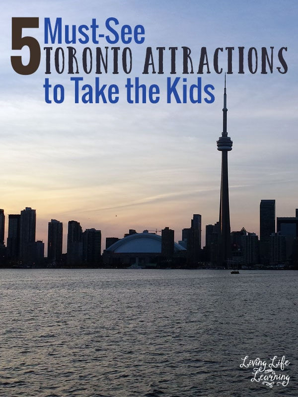5 Must-See Toronto Attractions to Take the Kids