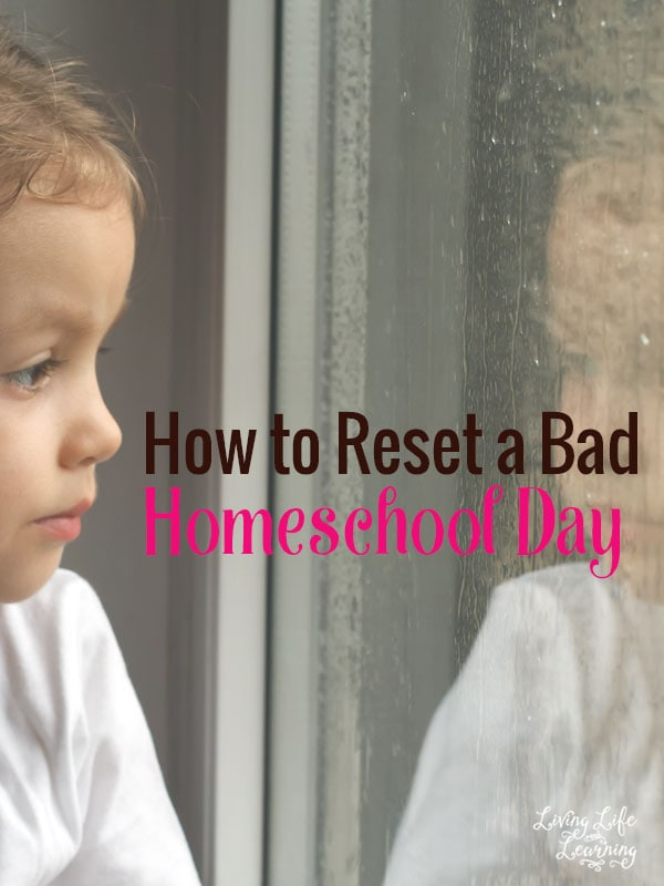 Don't fret, get your act together, we all have bad days but I'll show you how to reset a bad homeschool day.