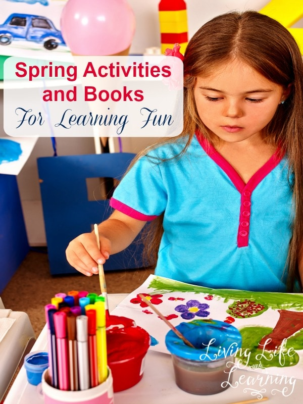 Big list of fun learning activities and books for spring time!