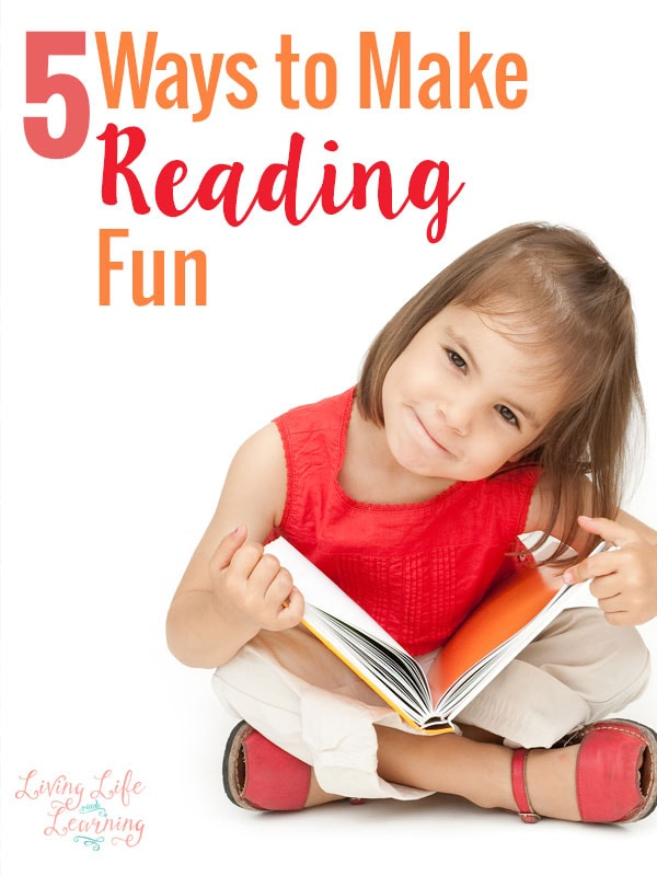Who says reading has to be a chore - 5 Ways to Make Reading Fun