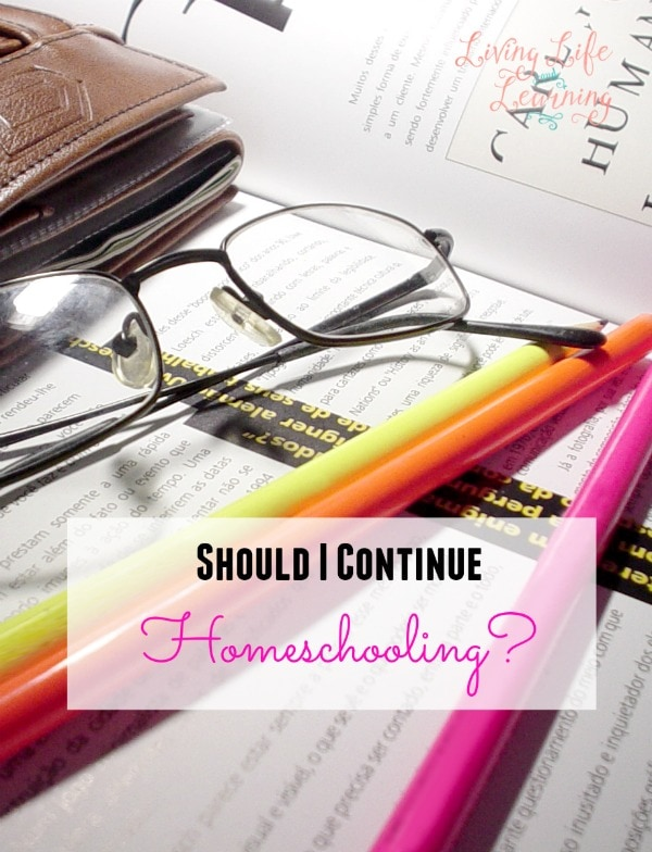 "Thinking about homeschooling another year? Don't make a decision until you've read these questions that will answer ""should I continue homeschooling?"""