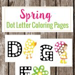 Get out your dot markers to get these spring dot letter coloring pages