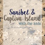 Sanibel and Captiva Island with the kids!