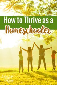 What do you need to figure out in your home with tips on How to Thrive as a Homeschooler. Tips and ideas to make homeschooling work for your family.