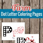 Get out your dot markers for these adorable Farm Dot Coloring Pages, your preschooler will thank you.