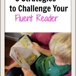 5 strategies parents can use to help challenge their fluent readers.