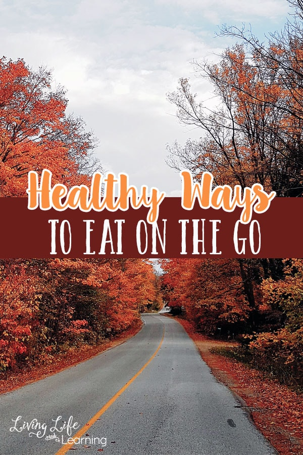Healthy Ways to Eat on the Go