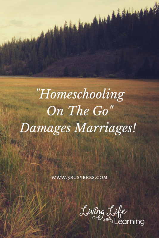Homeschooling On The Go Damages Marriages. What happens when you are on the verge of a marriage nightmare and still have to teach the kids?