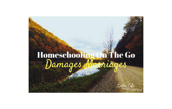 Homeschooling On The Go Damages Marriages
