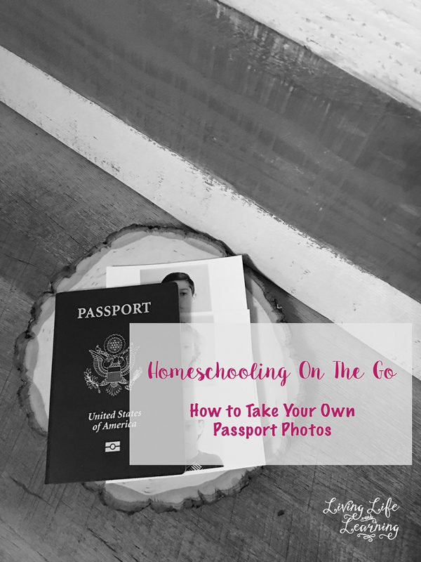 Homeschooling On The Go - How to Take Your Own Passport Photos
