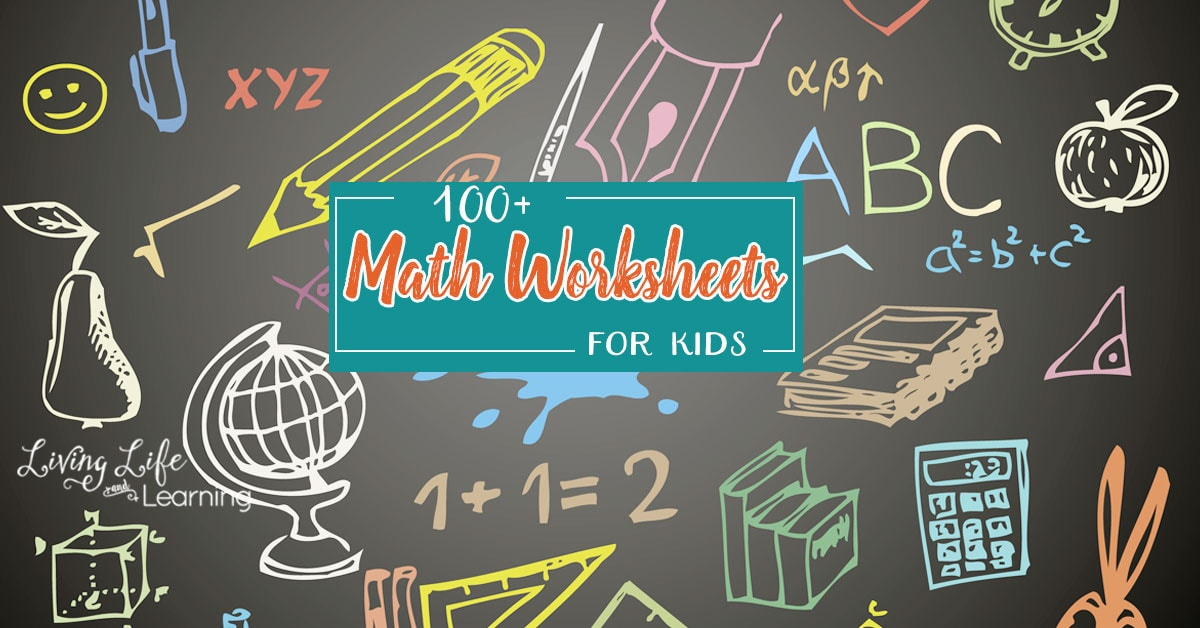 100+ Math Worksheets Kids will Love