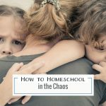 Want to know how to homeschool in the chaos? These 5 things will lighten your load and take stress off of your homeschool when you're just trying to keep afloat.